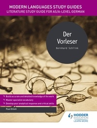 Paul Elliott - Modern Languages Study Guides: Der Vorleser - Literature Study Guide for AS/A-level German.