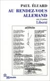 Paul Eluard - Au rendez-vous allemand - Suivi de Poésie et vérité 1942.