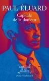 Paul Eluard - Capitale de la douleur. [suivi de  L'amour la poésie.