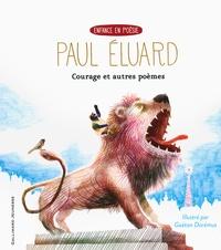 Paul Eluard et Gaëtan Dorémus - Courage - Suivi de De notre temps [2 , Et un sourire.