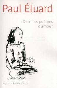 Paul Eluard - Derniers poèmes d'amour.