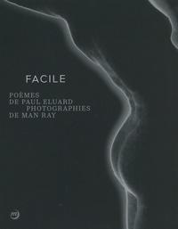 Paul Eluard et Man Ray - Facile - Fac-similé.
