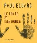 Paul Eluard - Le poète et son ombre.