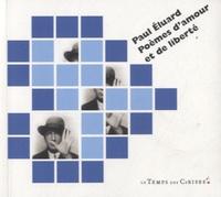 Paul Eluard - Poèmes d'amour et de liberté.