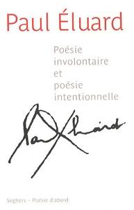 Paul Eluard - Poésie involontaire et poésie intentionnelle.