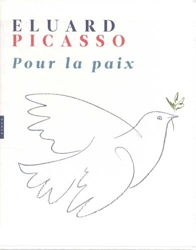 Paul Eluard et Pablo Picasso - Pour la paix.