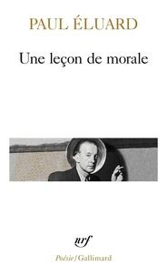 Paul Eluard - Une leçon de morale.