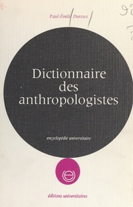 Paul-Emile Duroux - Dictionnaire des anthropologistes.