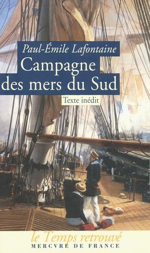 Paul-Emile Lafontaine - Campagne des mers du Sud - Faite par le Seignelay de 1875 à 1879.