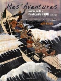 Paul-Emile Pajot - Mes Aventures - Journal inédit de Paul-Emile Pajot (1873-1929) marin-pêcheur et peintre de bateaux.