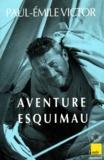 Paul-Emile Victor - Aventure esquimau.