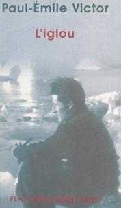 Paul-Emile Victor - L'iglou.