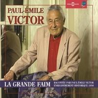 Paul-Emile Victor - La grande faim - Enregistrement historique 1956.