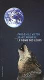 Paul-Emile Victor et Jean Larivière - Le génie des loups.
