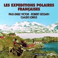 Paul-Emile Victor et Robert Gessain - Les expéditions polaires françaises.