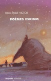 Paul-Emile Victor - Poèmes eskimo.
