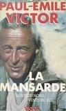 Paul-Emile Victor - Vents du nord, vents du sud (1) - La mansarde.