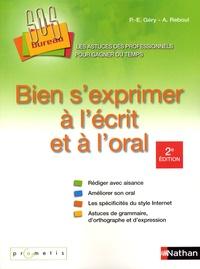Paul-Emmanuel Géry et Anne Reboul - Bien s'exprimer à l'écrit et à l'oral.