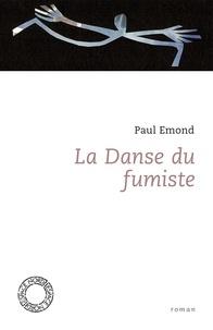 Paul Emond - La danse du fumiste.