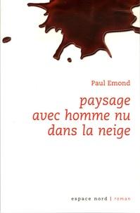 Paul Emond - Paysage avec homme nu dans la neige.