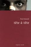Paul Emond - Tête à tête.