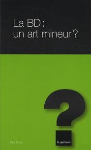 Paul Ernst - La BD : un art mineur ?.