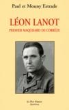 Paul Estrade et Mouny Estrade - Léon Lanot - Premier maquisard de Corrèze.