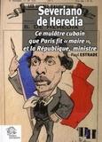 """Paul Estrade - Severiano de Heredia - Ce mulâtre cubain que Paris fit """"maire"""" et la République, ministre."""
