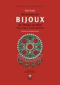 Paul Eudel - Dictionnaire des bijoux de l'Afrique du Nord - Maroc, Algérie, Tunisie, Tripolitaine.
