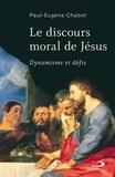 Paul-eugene Chabot - Discours moral de jesus (le) - dynamisme et defis - DYNAMISME ET DÉFIS.