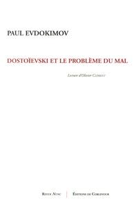 Paul Evdokimov - Dostoïevski et le problème du mal.
