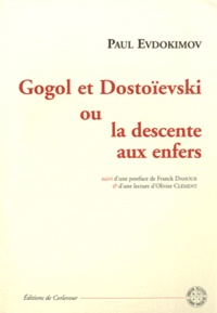 Paul Evdokimov - Gogol et Dostoïevski ou la descente aux enfers.