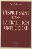 Paul Evdokimov - L'Esprit Saint dans la tradition orthodoxe.