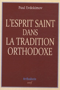 L'Esprit Saint dans la tradition orthodoxe - Paul Evdokimov |