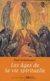 Paul Evdokimov - Les âges de la vie spirituelle - Des Pères du désert à nos jours.