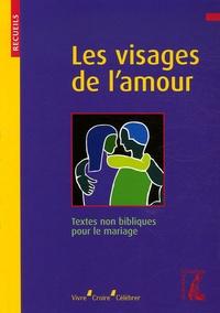 Paul Evdokimov et Charles Singer - Les visages de l'amour - Recueil de textes non bibliques pour le mariage.