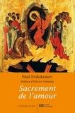 Paul Evdokimov - Sacrement de l'amour - Le mystère conjugal à la lumière de la tradition orthodoxe.