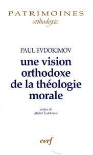 Paul Evdokimov - Une vision orthodoxe de la théologie morale - Dieu dans la vie des hommes.