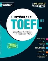 Paul Evensen et Serena Murdoch-Stern - L'intégrale TOEFL IBT - La méthode de référence pour réussir son TOEFL.