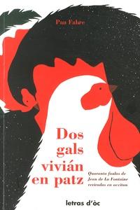Paul Fabre - Dos gals vivian en patz - Quaranta faulas de Jean de La Fontaine, édition en occitan.