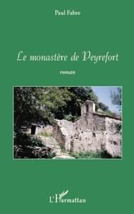 Paul Fabre - Le monastère de Peyrefort.