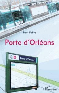 Paul Fabre - Porte d'Orléans.