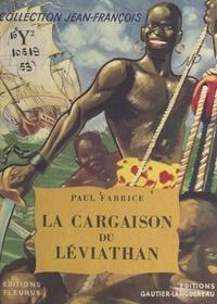 Paul Fabrice et Alain D'Orange - La cargaison du Léviathan.