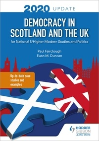 Paul Fairclough et Euan M. Duncan - Democracy in Scotland and the UK 2020 Update: for National 5/Higher Modern Studies and Politics.