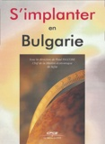 Paul Falcone et  Collectif - S'implanter en Bulgarie.