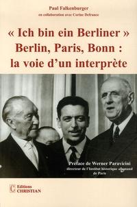 """Paul Falkenburger et Corine Defrance - """"Ich bin ein Berliner"""" Berlin, Paris, Bonn : la voie d'un interprète."""