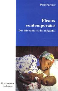 Paul Farmer - Fléaux contemporains - Des infections et des inégalités.