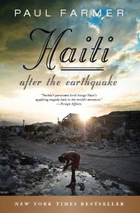 Paul Farmer - Haiti After the Earthquake.