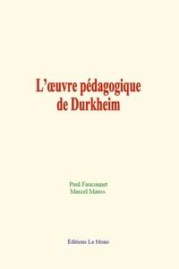 Paul Fauconnet et Marcel Mauss - L'œuvre pédagogique de Durkheim.