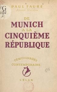 Paul Faure - De Munich à la Cinquième République.